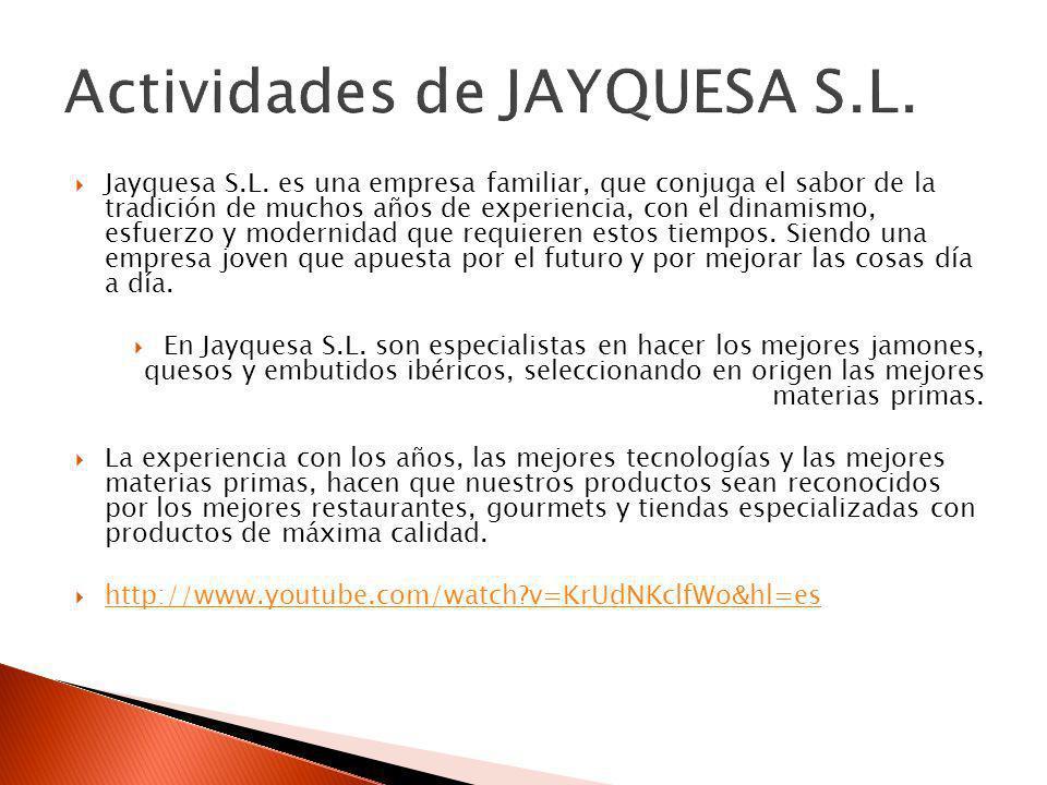 Actividades de JAYQUESA S.L.