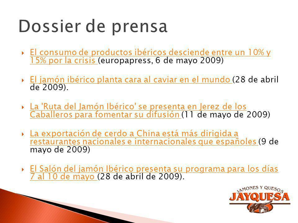 Dossier de prensaEl consumo de productos ibéricos desciende entre un 10% y 15% por la crisis (europapress, 6 de mayo 2009)