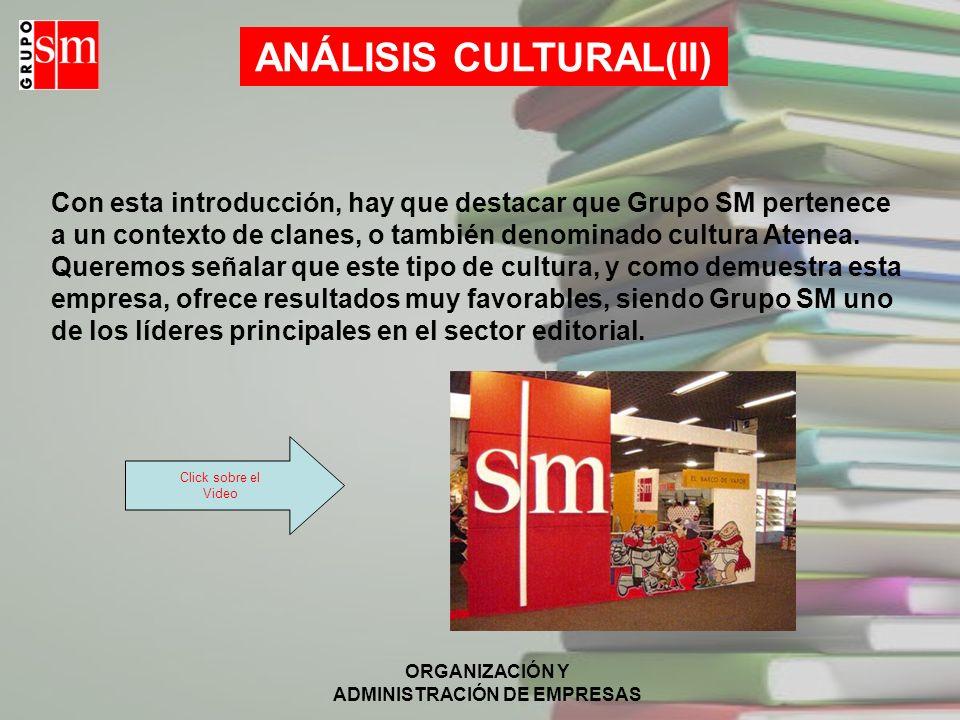 ANÁLISIS CULTURAL(II) ORGANIZACIÓN Y ADMINISTRACIÓN DE EMPRESAS