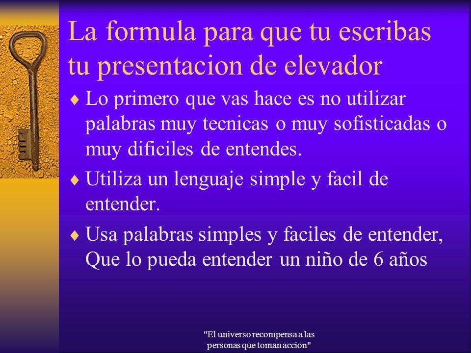 La formula para que tu escribas tu presentacion de elevador