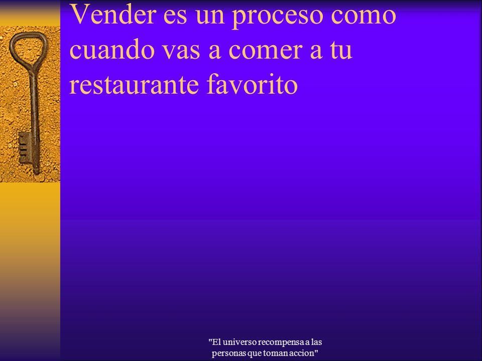 Vender es un proceso como cuando vas a comer a tu restaurante favorito
