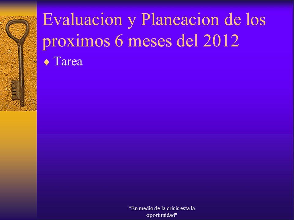 Evaluacion y Planeacion de los proximos 6 meses del 2012