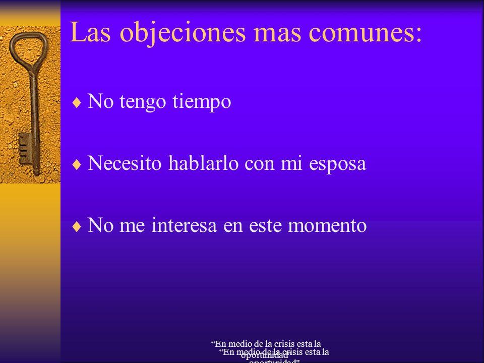 Las objeciones mas comunes: