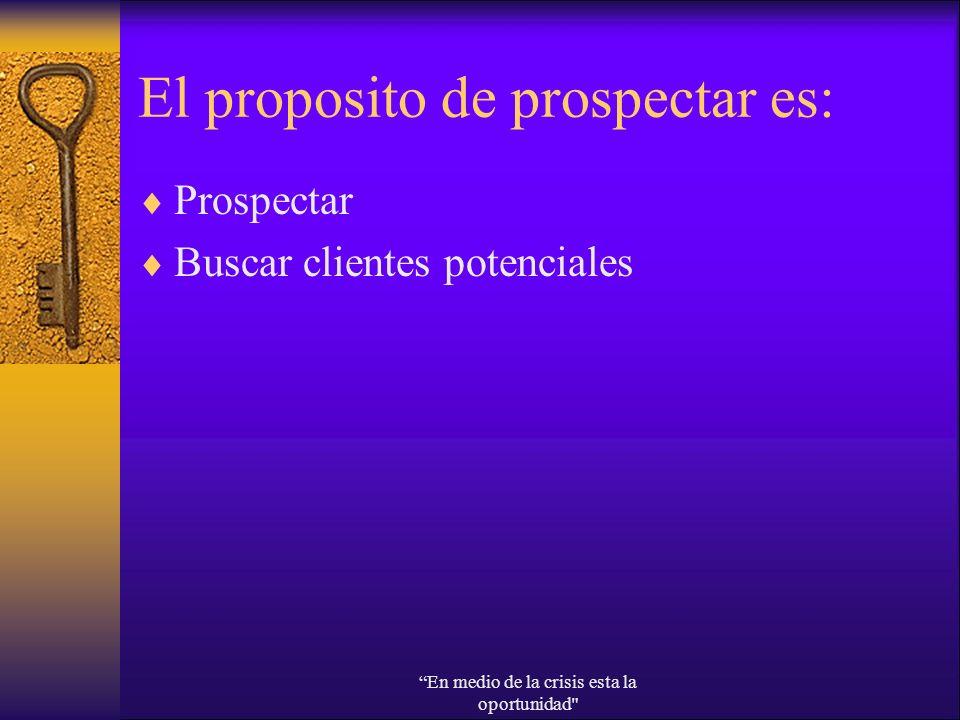 El proposito de prospectar es: