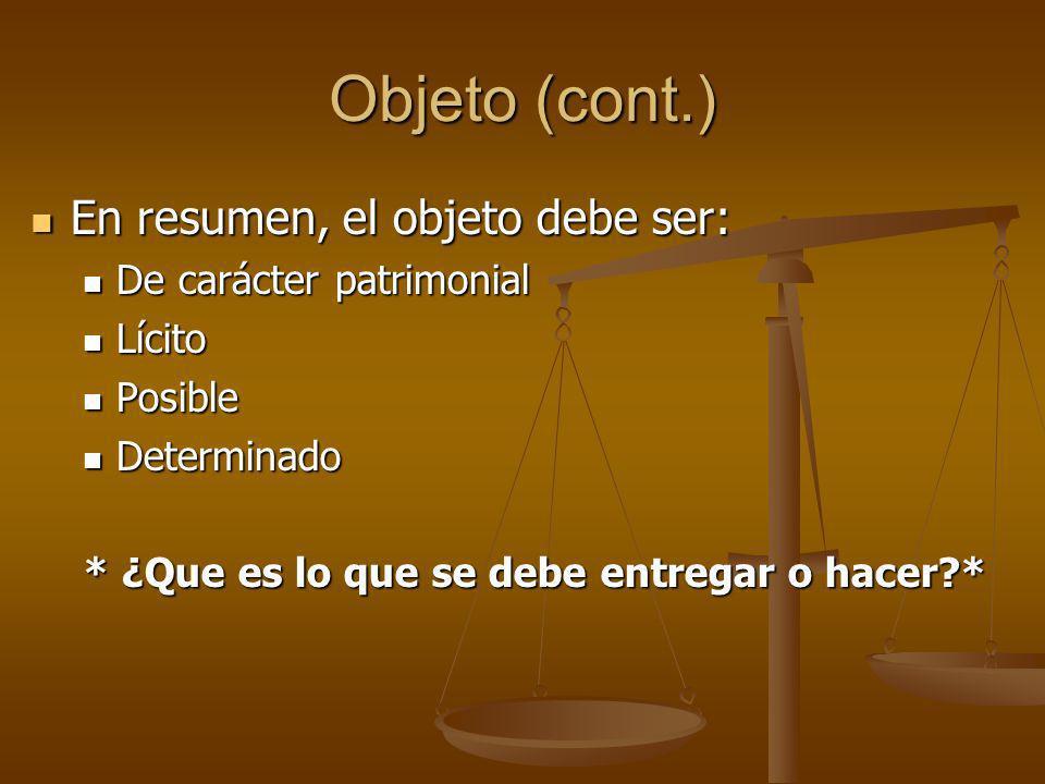 Objeto (cont.) En resumen, el objeto debe ser: De carácter patrimonial