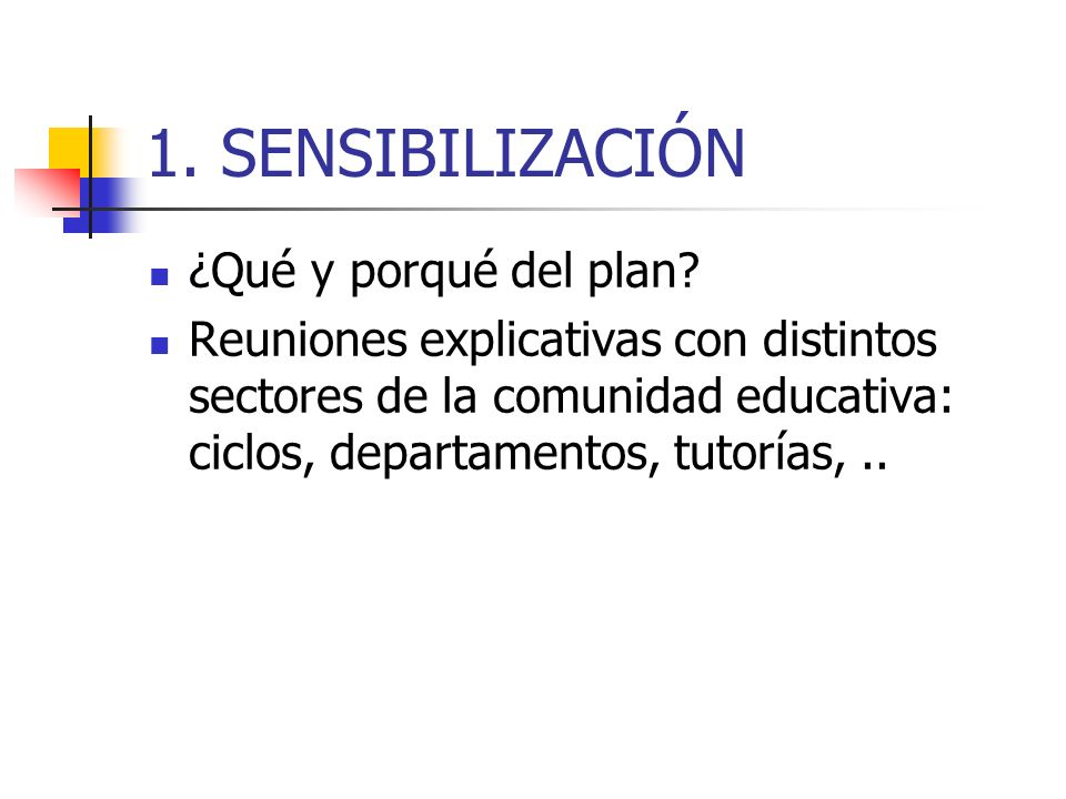 1. SENSIBILIZACIÓN ¿Qué y porqué del plan
