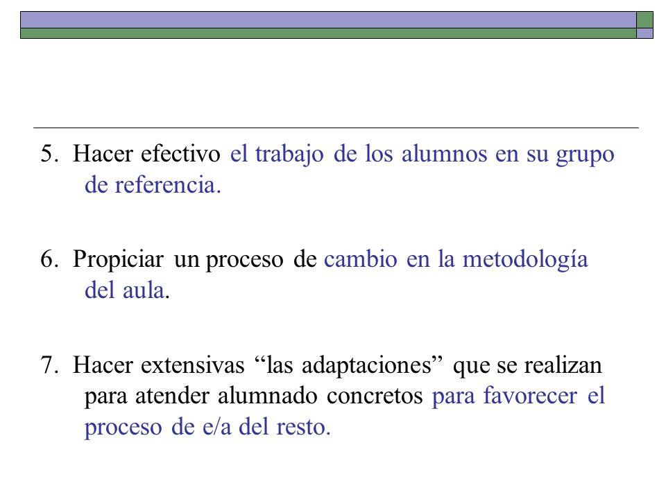 5. Hacer efectivo el trabajo de los alumnos en su grupo de referencia.