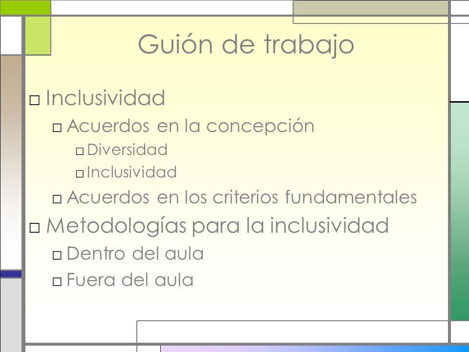 Guión de trabajo Inclusividad Metodologías para la inclusividad