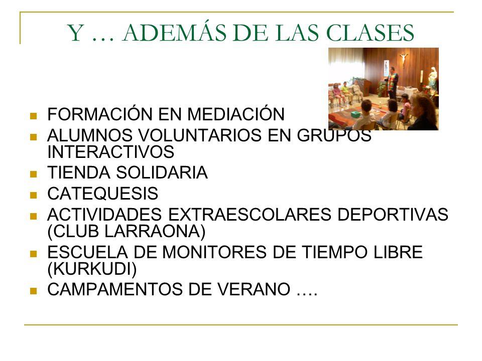 Y … ADEMÁS DE LAS CLASES FORMACIÓN EN MEDIACIÓN