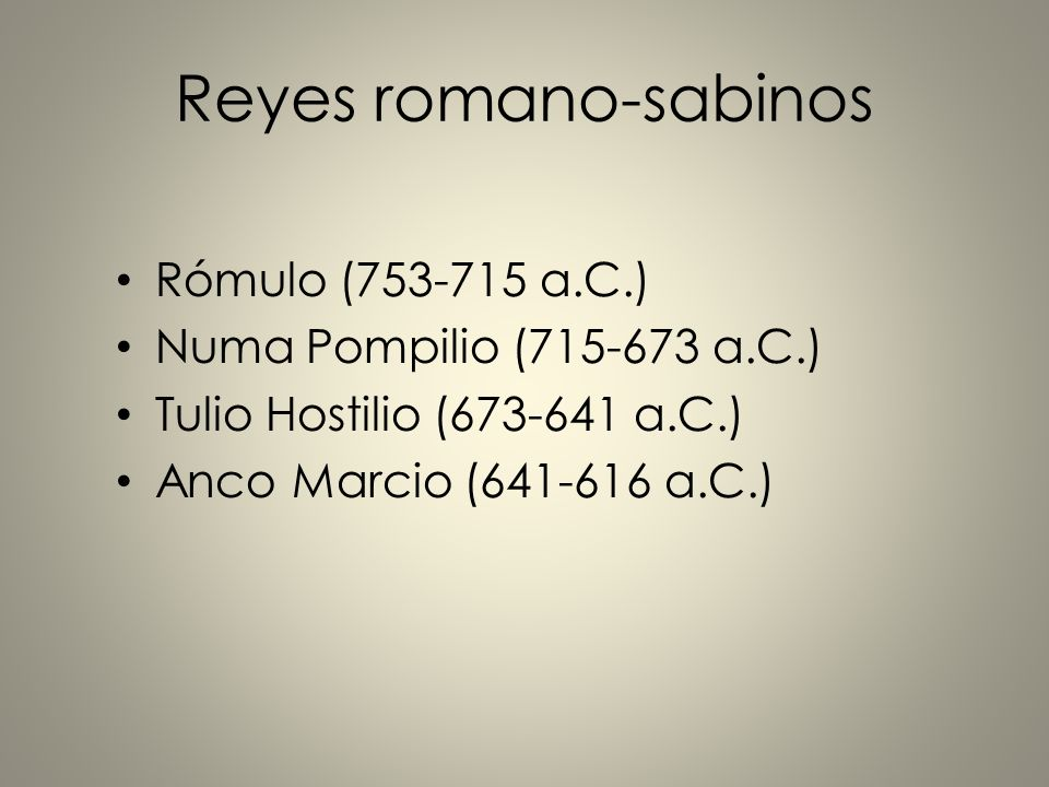 Reyes romano-sabinos Rómulo (753-715 a.C.)
