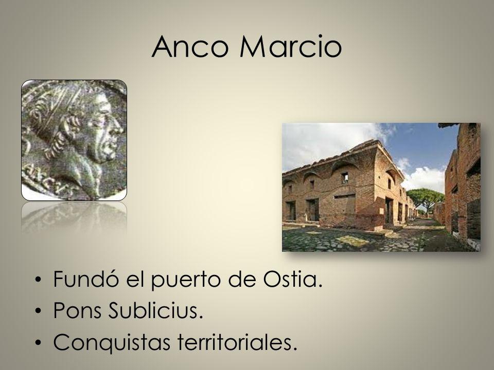 Anco Marcio Fundó el puerto de Ostia. Pons Sublicius.