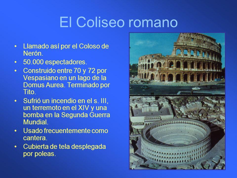 El Coliseo romano Llamado así por el Coloso de Nerón.