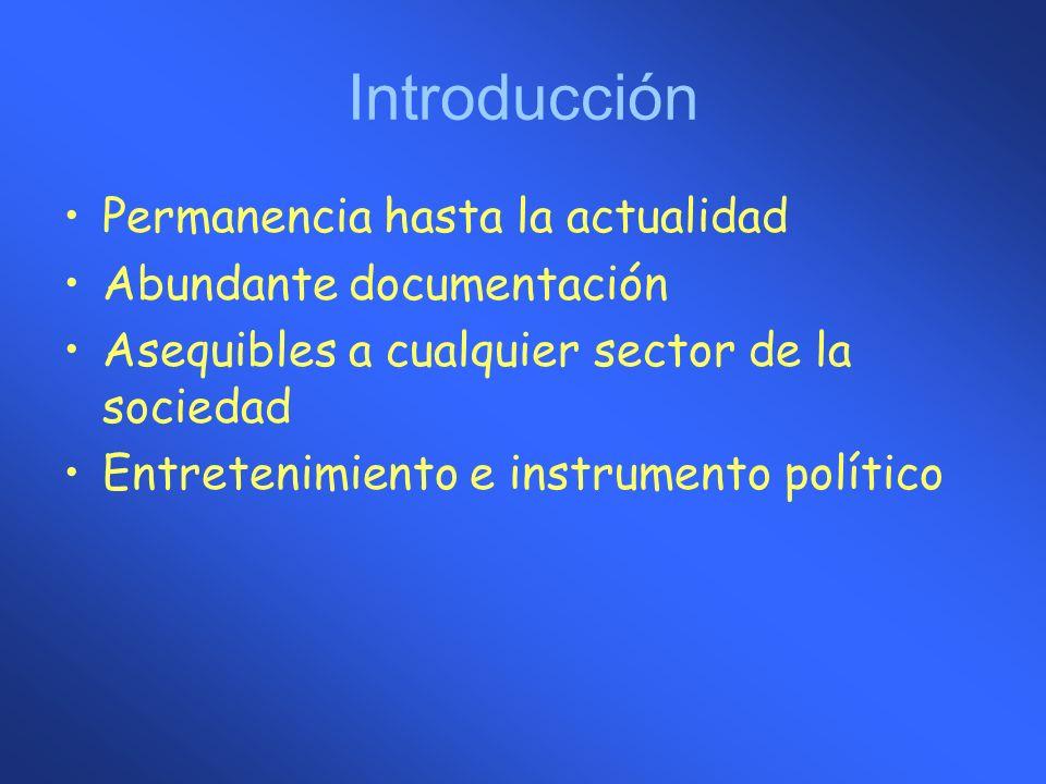 Introducción Permanencia hasta la actualidad Abundante documentación