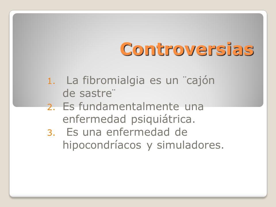 Controversias La fibromialgia es un ¨cajón de sastre¨