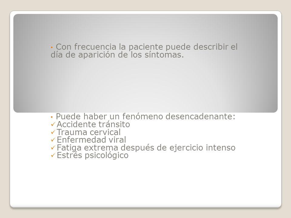 Con frecuencia la paciente puede describir el día de aparición de los síntomas.