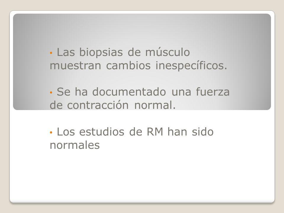 Las biopsias de músculo muestran cambios inespecíficos.