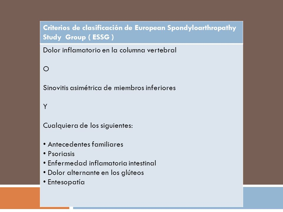 Criterios de clasificación de European Spondyloarthropathy Study Group ( ESSG )