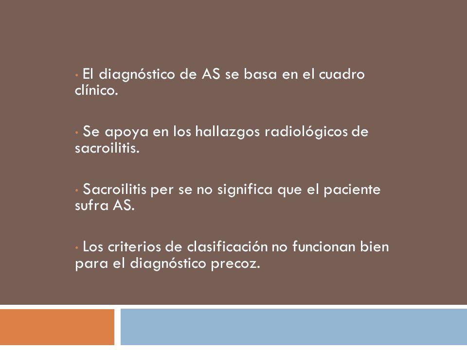 El diagnóstico de AS se basa en el cuadro clínico.