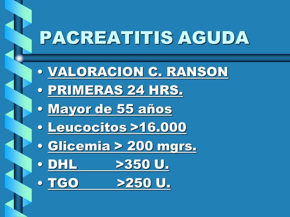 PACREATITIS AGUDA VALORACION C. RANSON PRIMERAS 24 HRS.