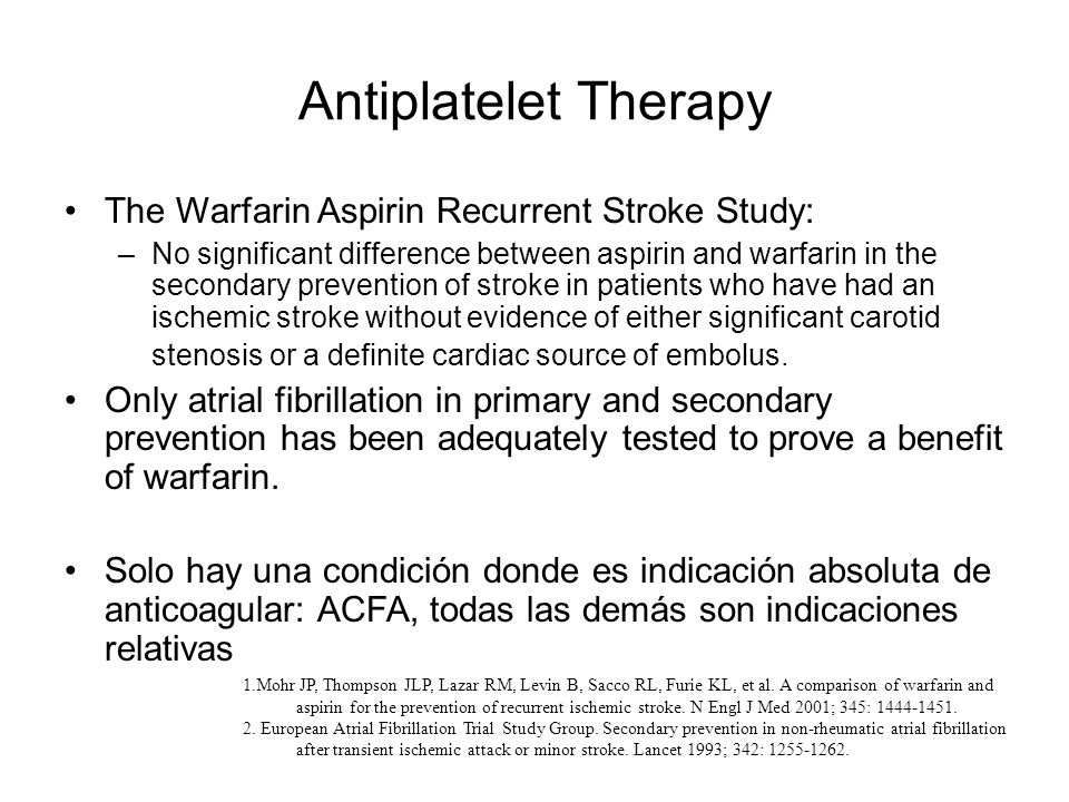 Antiplatelet Therapy The Warfarin Aspirin Recurrent Stroke Study: