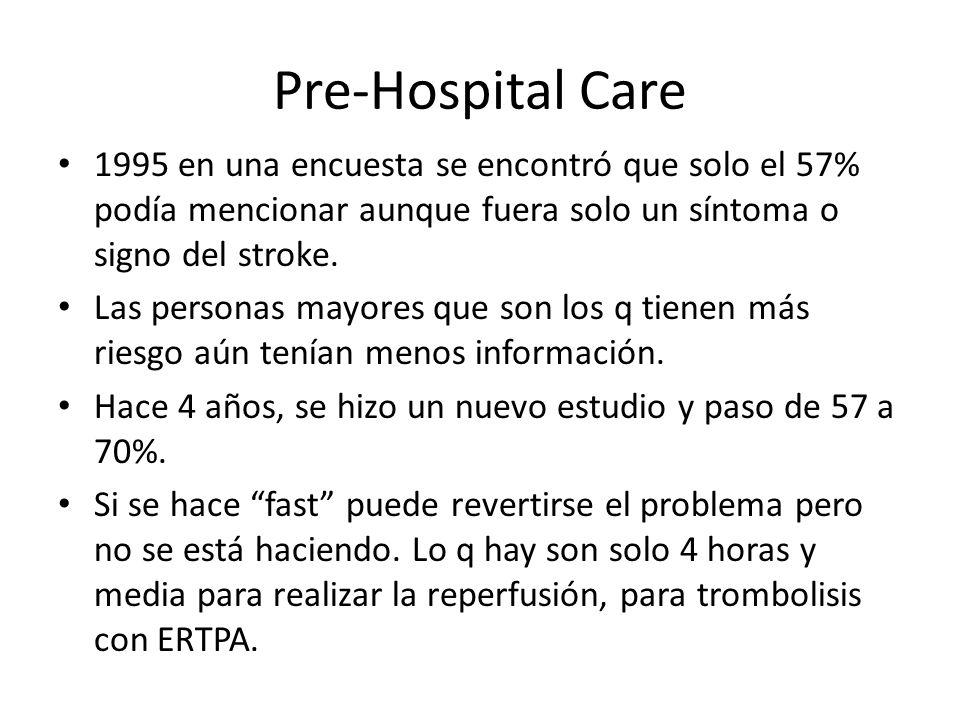 Pre-Hospital Care 1995 en una encuesta se encontró que solo el 57% podía mencionar aunque fuera solo un síntoma o signo del stroke.