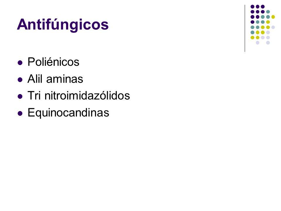 Antifúngicos Poliénicos Alil aminas Tri nitroimidazólidos