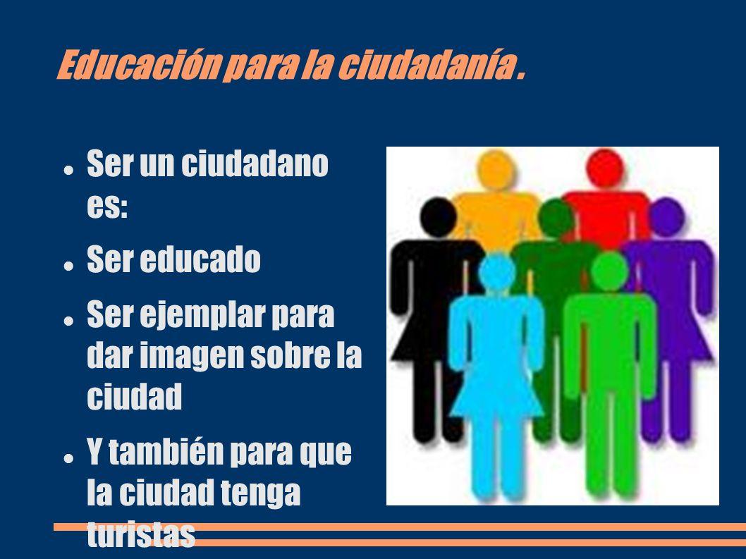 Educación para la ciudadanía .