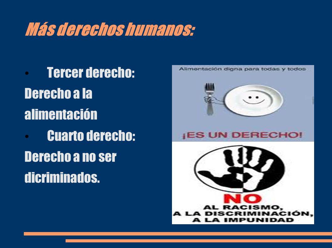 Más derechos humanos: Tercer derecho: Derecho a la alimentación