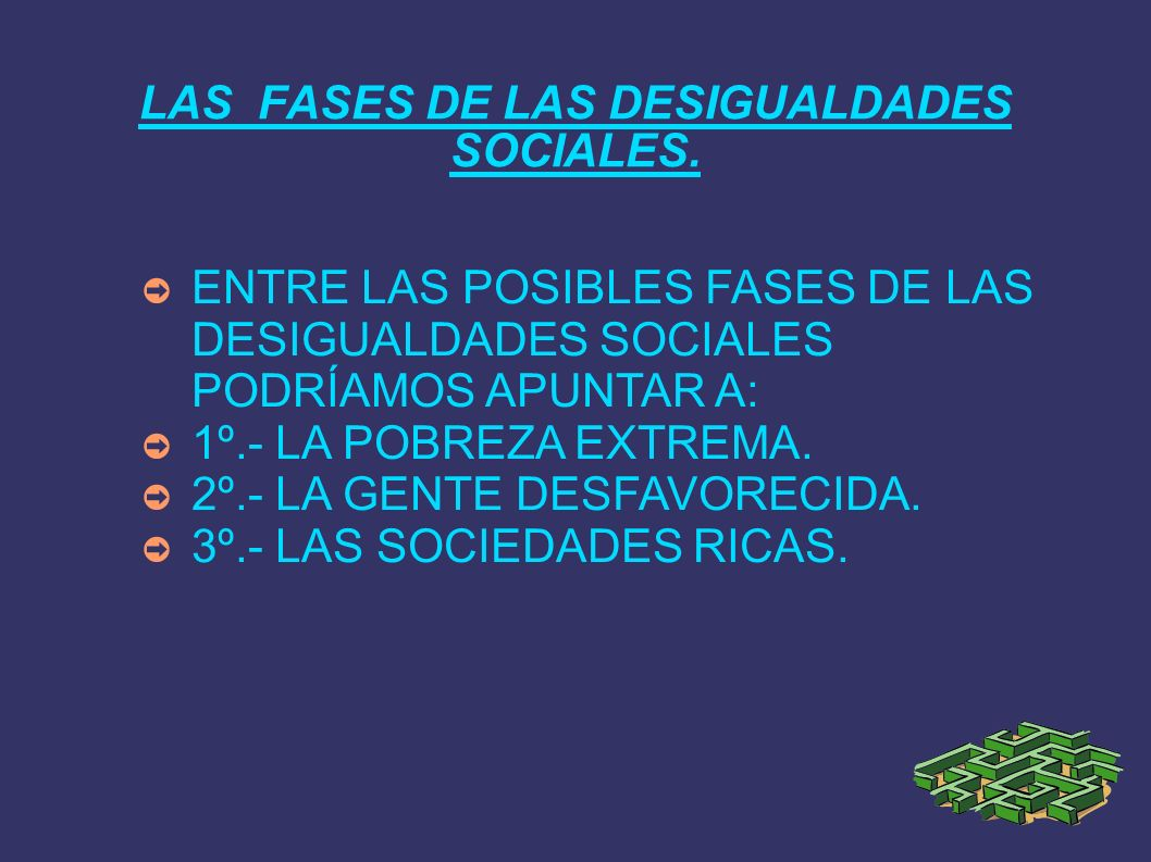 LAS FASES DE LAS DESIGUALDADES SOCIALES.