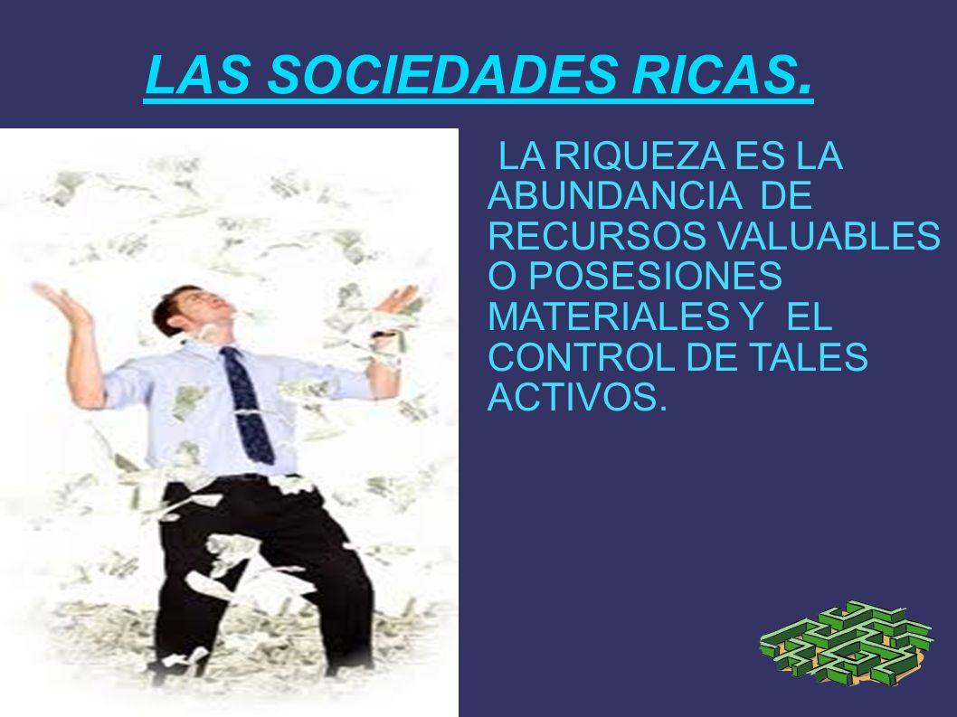 LAS SOCIEDADES RICAS.