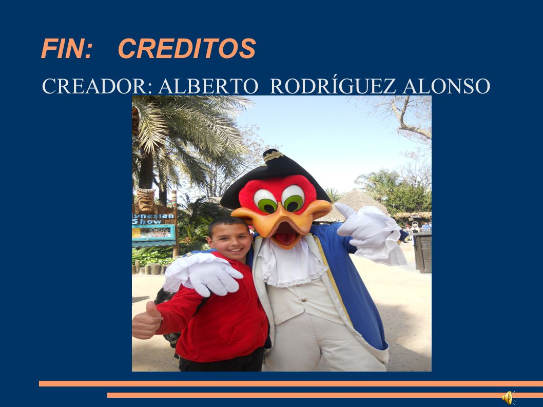 FIN: CREDITOS CREADOR: ALBERTO RODRÍGUEZ ALONSO
