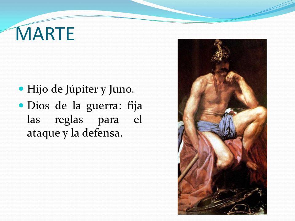 MARTE Hijo de Júpiter y Juno.