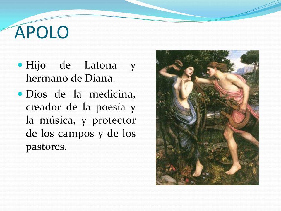APOLO Hijo de Latona y hermano de Diana.