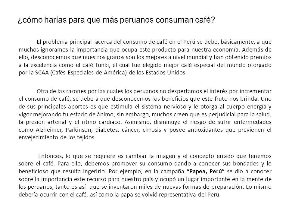 ¿cómo harías para que más peruanos consuman café
