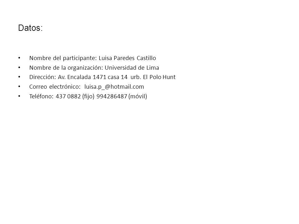 Datos: Nombre del participante: Luisa Paredes Castillo