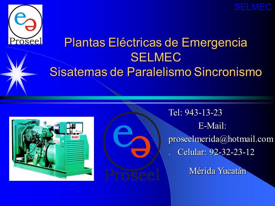 SELMEC Plantas Eléctricas de Emergencia SELMEC Sisatemas de Paralelismo Sincronismo. Tel: 943-13-23.