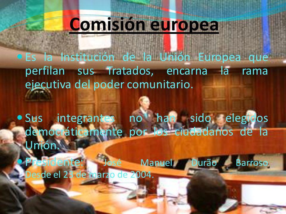 Comisión europea Es la Institución de la Unión Europea que perfilan sus Tratados, encarna la rama ejecutiva del poder comunitario.