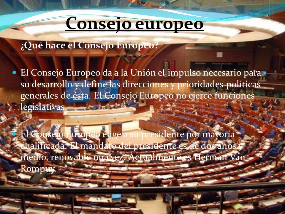 Consejo europeo ¿Qué hace el Consejo Europeo