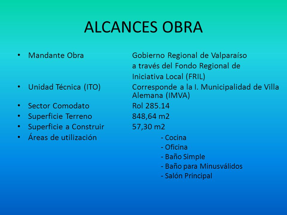 ALCANCES OBRA Mandante Obra Gobierno Regional de Valparaíso