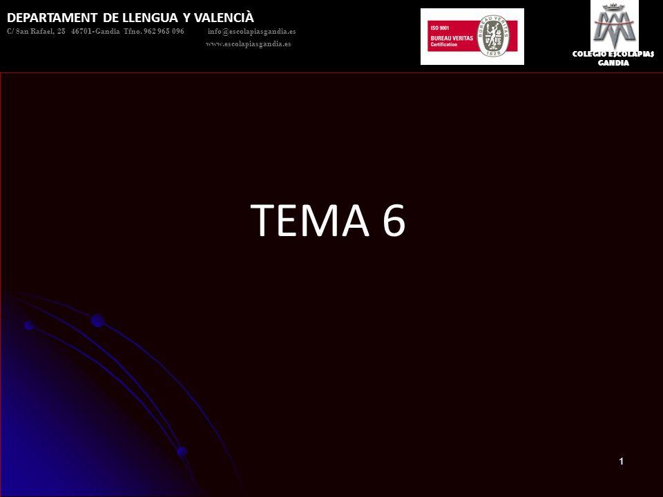 TEMA 6 DEPARTAMENT DE LLENGUA Y VALENCIÀ