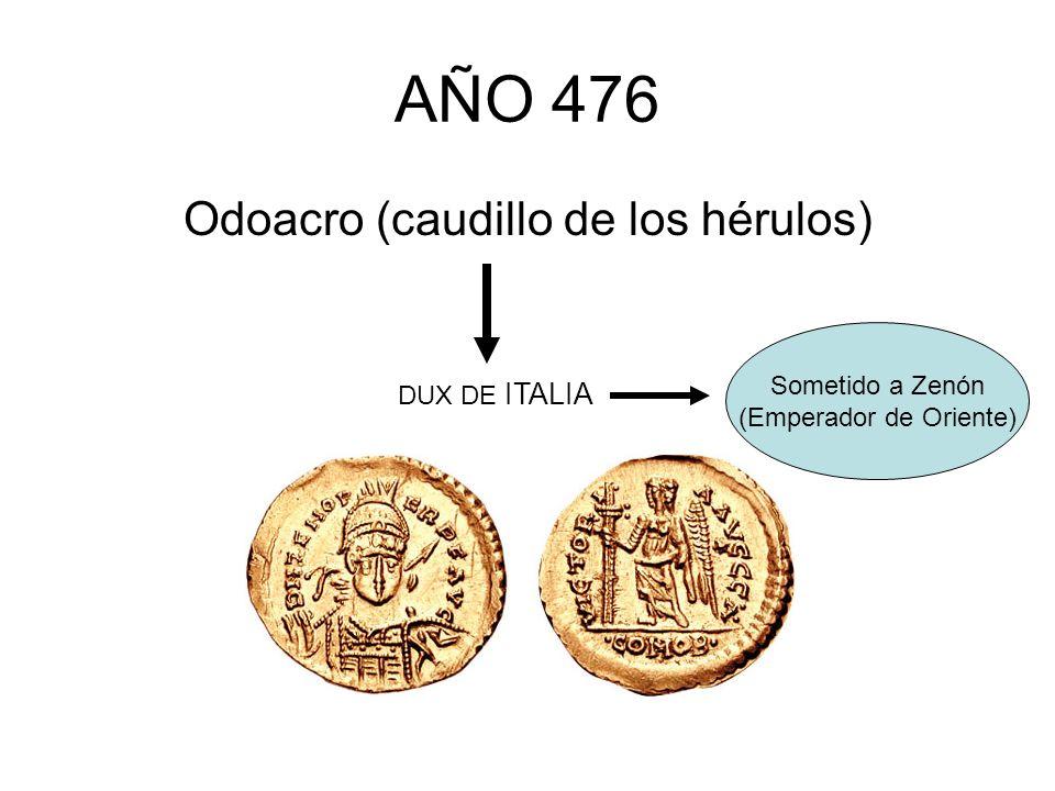 AÑO 476 Odoacro (caudillo de los hérulos) Sometido a Zenón