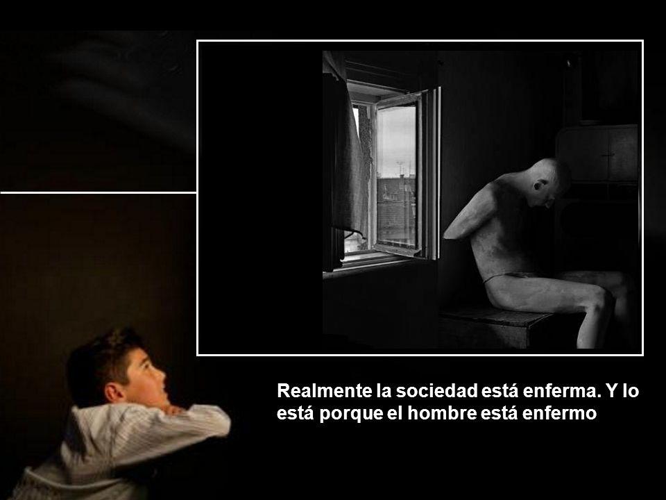 Realmente la sociedad está enferma