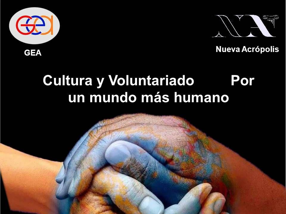 Cultura y Voluntariado Por un mundo más humano