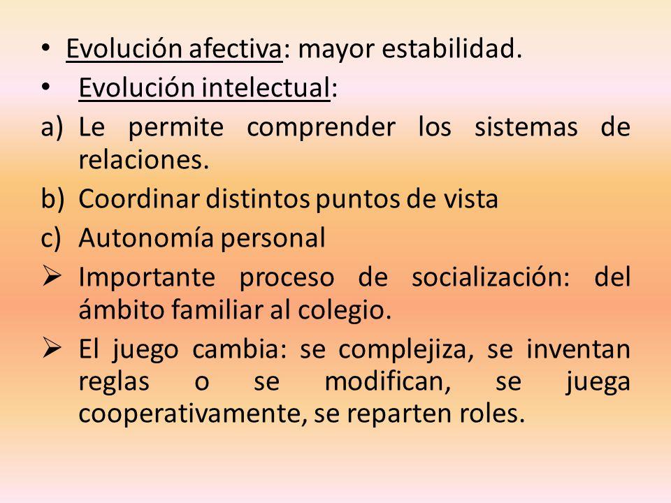 Evolución afectiva: mayor estabilidad.