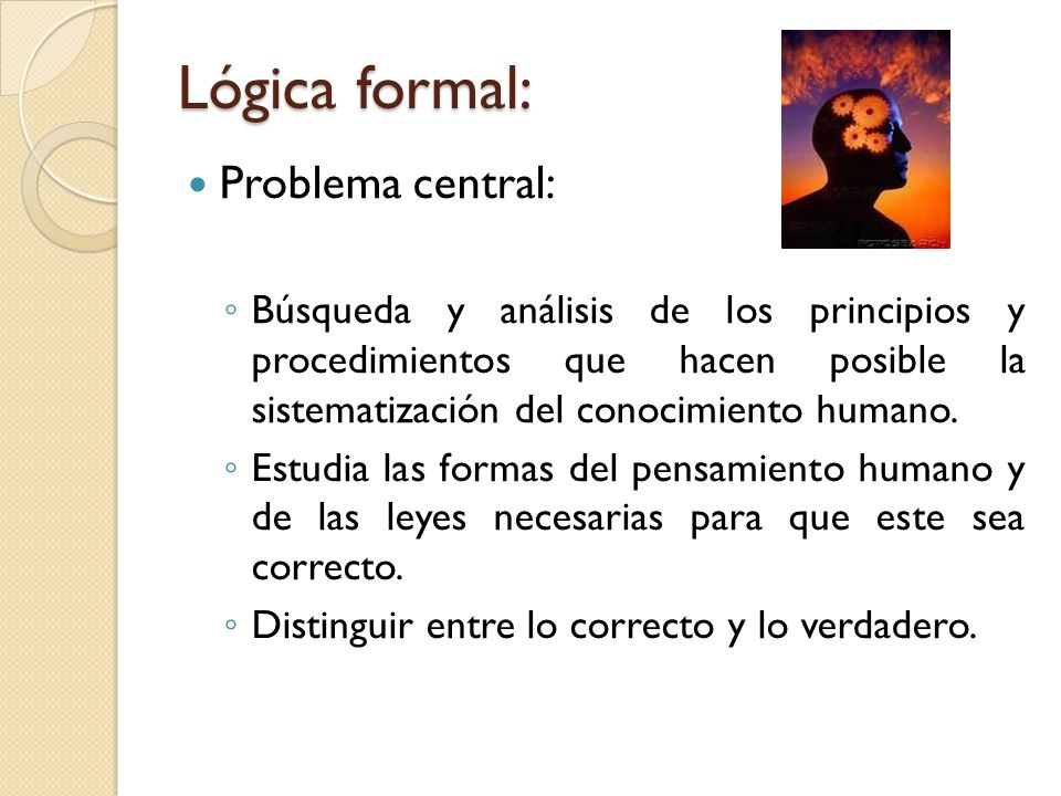 Lógica formal: Problema central: