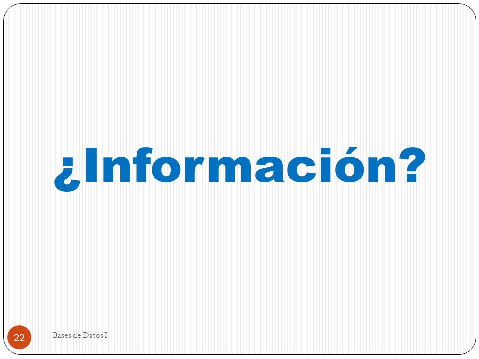 ¿Información Bases de Datos I