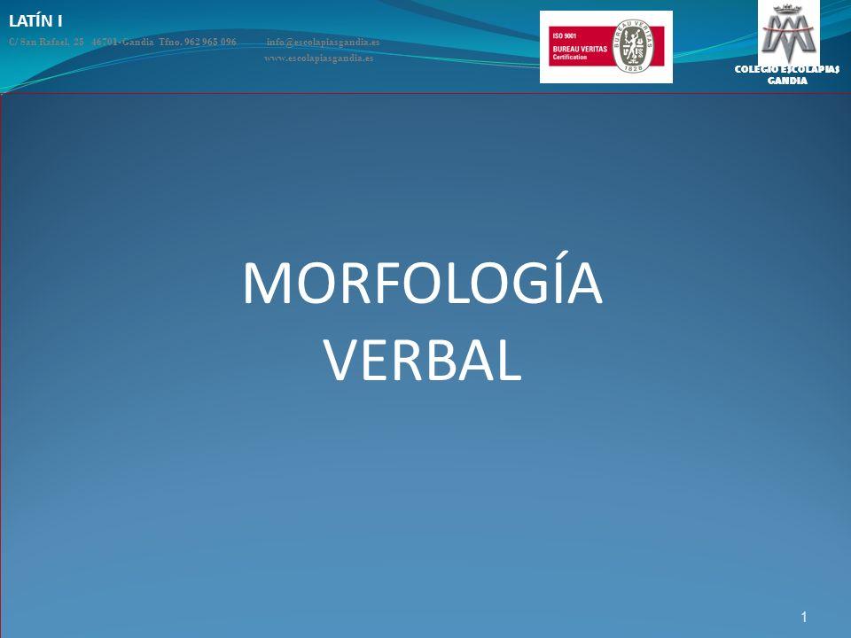 MORFOLOGÍA VERBAL LATÍN I