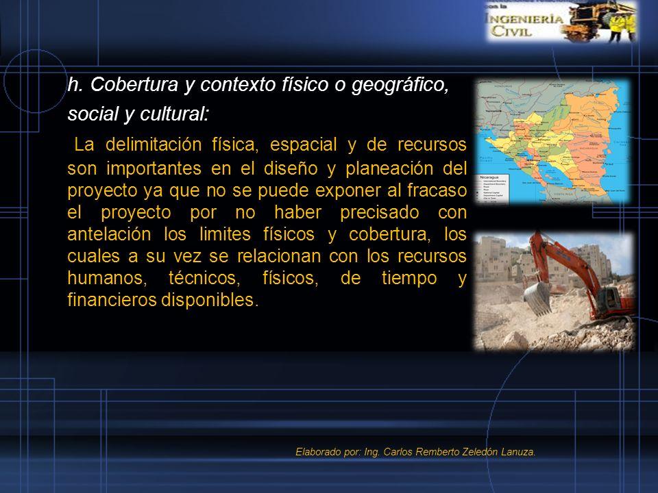 h. Cobertura y contexto físico o geográfico, social y cultural: