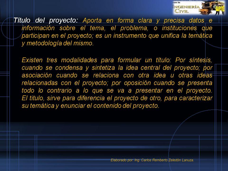 Título del proyecto: Aporta en forma clara y precisa datos e información sobre el tema, el problema, o instituciones que participan en el proyecto; es un instrumento que unifica la temática y metodología del mismo.