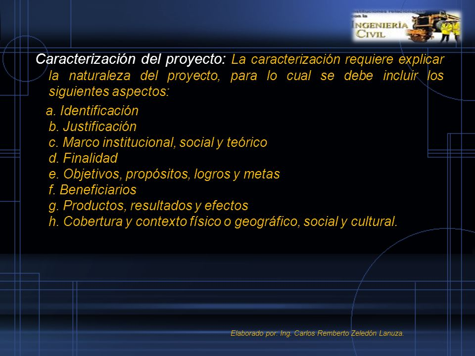 Caracterización del proyecto: La caracterización requiere explicar la naturaleza del proyecto, para lo cual se debe incluir los siguientes aspectos: